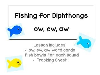Fishing for Diphthongs: aw, ew, ow