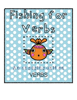 Fishing for Verbs Unit  Second Grade