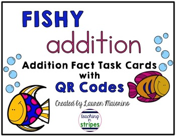 Fishy Addition: Addition Fact Task Cards with QR Codes