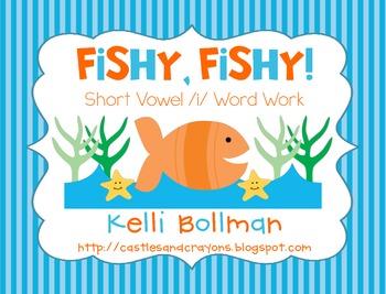 Fishy Fishy! {Short vowel /i/ Word Work}