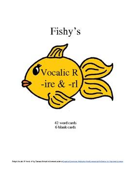 Fishy's Vocalic R -ire & -rl