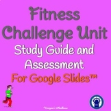 Fitness Challenge Unit Study Guide and Assessment for Goog