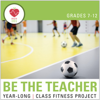 Physical Education or Health / Fitness Project- Students Create and Lead!