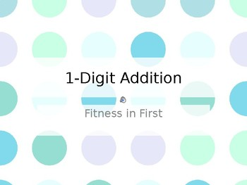 Fitness in First: 1-Digit Addition