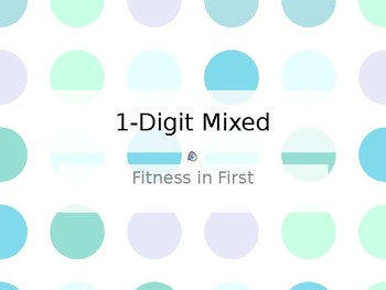 Fitness in First: 1-Digit Mixed Math