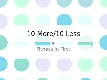 Fitness in First: 10 More/10 Less