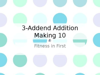 Fitness in First: 3-Addend Making 10