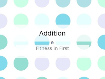 Fitness in First: Addition