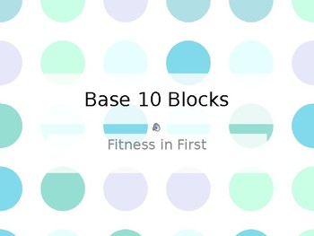 Fitness in First: Base-10 Blocks