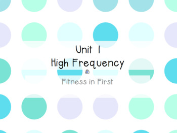 Fitness in First: High Frequency Words