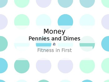 Fitness in First: Money (Pennies and Dimes)