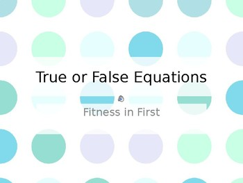 Fitness in First: True or False Addition