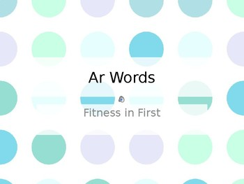 Fitness in First: ar Words