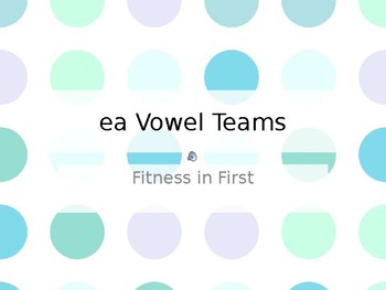 Fitness in First: ea Words