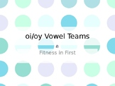 Fitness in First: oi/oy Vowel Team