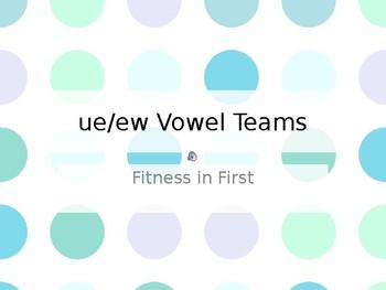 Fitness in First: ue/ew Vowel Teams