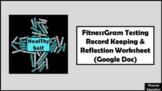 FitnessGram Testing Record Keeping & Reflection Worksheet (Google Doc)