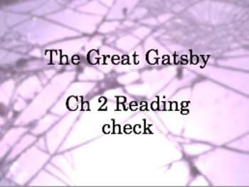 Fitzgerald's The Great Gatsby: Chapter 2 quiz/reading check
