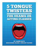 Five Tongue Twisters for Drama or Acting Classes