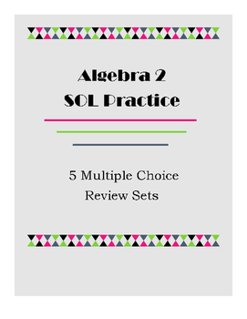 Five Algebra 2 Multiple Choice Sets