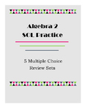 Five Algebra 2 Multiple Choice Sets