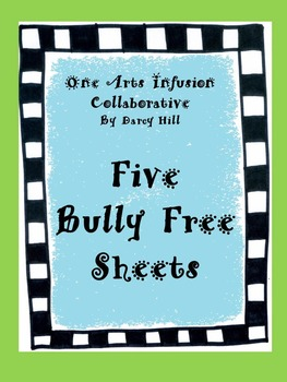 Five Bully Free Sheets for a Bully Free Classroom