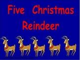 Five Christmas Reindeer-  Kindergarten Shared Reading PowerPoint