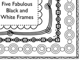 Five Fabulous  Frames: For Personal or Commercial Use