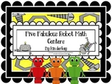Five Fabulous Robot Math Centers
