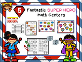Five Fantastic Super Hero Math Centers