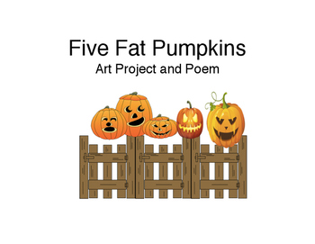 Five Fat Pumpkins - Poem and Art Project
