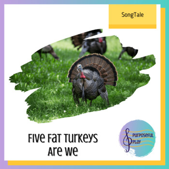 Thanksgiving: Five Fat Turkeys Are We - A Singing Book