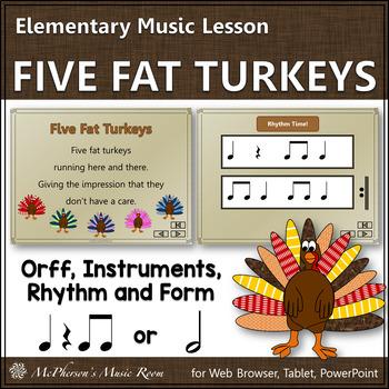 Five Fat Turkeys: Orff, Rhythm, Form and Instruments