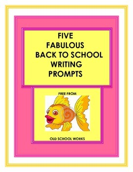 Back to School Writing Prompts: Fabulous and Free