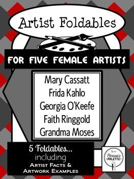 Five Female Artist Foldables: Cassatt, Kahlo, O'Keefe, Ringgold, Grandma Moses