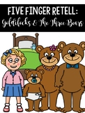 Five Finger Retelling: Goldilocks and the Three Bears