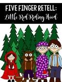 Five Finger Retelling: Little Red Riding Hood