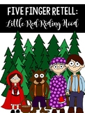 Five Finger Retelling: Little Red Riding Hood