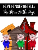 Five Finger Retelling: The 3 Little Pigs