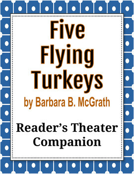 Five Flying Turkeys by Barbara B. McGrath - Reader's Theater Companion