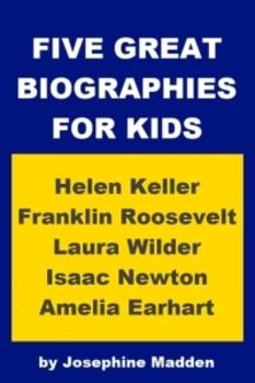 Five Great Biographies for Kids - Helen Keller, Laura Ingalls Wilder, etc.