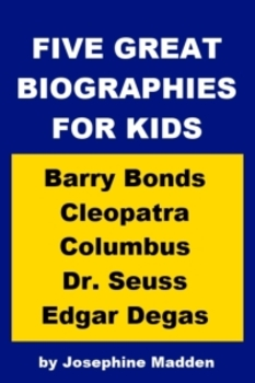 Five Great Biographies for Kids - Barry Bonds, Cleopatra, Columbus, etc