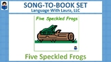 Five Speckled Frogs {Song-To-Book Set}