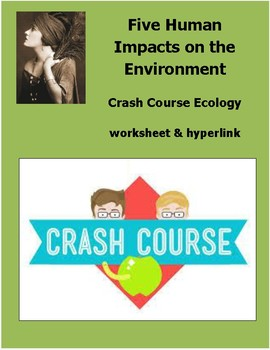 Five Human Impacts on the Environment: Crash Course Ecology Hyperlink Worksheet