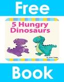Five Hungry Dinosaurs Theme Book -  Preschool Prek Kinderg