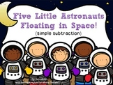 Five Little Astronauts Floating in Space! (simple subtraction)