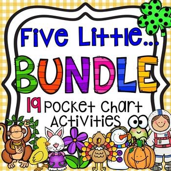 Five Little...BUNDLE (19 Pocket Chart Activities...and GROWING )