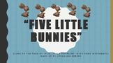 Five Little Bunnies