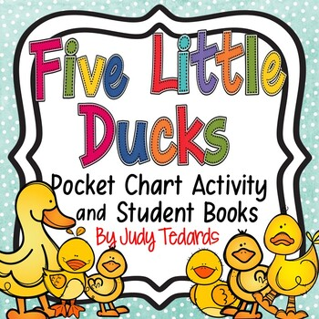 Five Little Ducks (Pocket Chart and Book Making Activity)