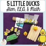 Five Little Ducks - STEM & ELA Activities, Retell Crafts,
